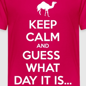 Keep Calm and Guess What Day It Is... Kids' Shirts - Kids' Premium T-Shirt