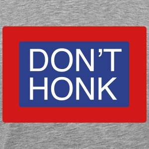 Don't Honk - Men's Premium T-Shirt
