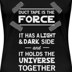 Duct Tape is the Force Women's T-Shirts - Women's Premium T-Shirt