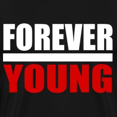 For Ever Young T-Shirts