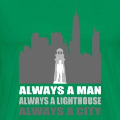Always A Man Always A Lighthouse Always a City T-Shirts