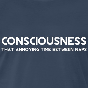 Consciousness. Annoying time between naps T-Shirts - Men's Premium T-Shirt