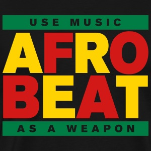 AFROBEAT _ USE MUSIC AS A WEAPON T-Shirts - Men's Premium T-Shirt