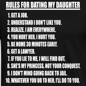 Rules For Dating My Daughter (white print) - Men's Premium T-Shirt