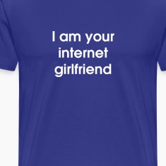 I Am Your Internet Girlfriend