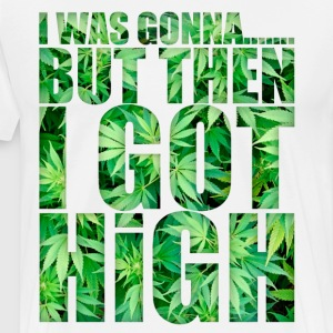 THEN I GOT HIGH T-Shirts - Men's Premium T-Shirt