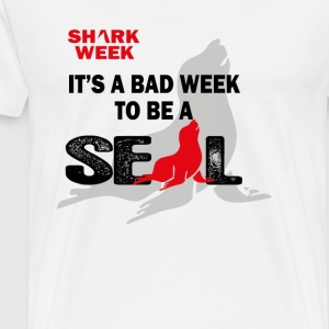 It's A Bad Week To Be A Seal T-Shirts - Men's Premium T-Shirt