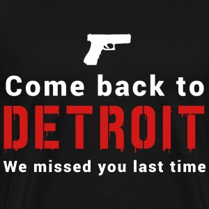 Come back to Detroit. We missed You T-Shirts - Men's Premium T-Shirt