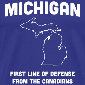 Michigan. First Line of Defense from Canadians T-Shirts - Men's Premium T-Shirt