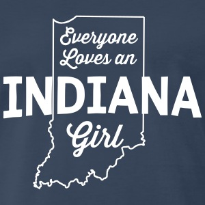 Everyone Loves an Indiana Girl T-Shirts - Men's Premium T-Shirt