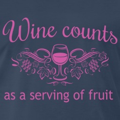 Wine Counts as a Serving of Fruit T-Shirts