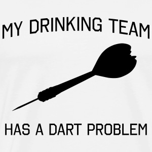 My Drinking Team has a Dart Problem T-Shirts - Men's Premium T-Shirt