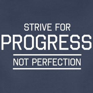Strive for Progress Not Perfection Women's T-Shirts - Women's Premium T-Shirt