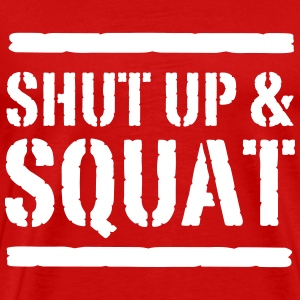 Shut Up and Squat T-Shirts - Men's Premium T-Shirt