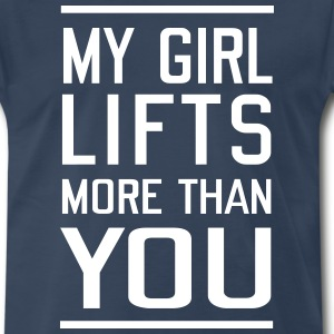 My Girls Lifts More Than You T-Shirts - Men's Premium T-Shirt