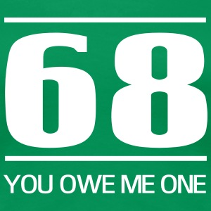 68. You owe me one Women's T-Shirts - Women's Premium T-Shirt