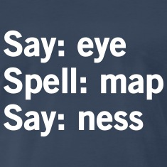 Say Eye. Spell: Map Say: Ness T-Shirts