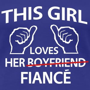 This Girl Loves Her Fiance Women's T-Shirts - Women's Premium T-Shirt