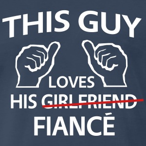 This Guy Loves His Fiance T-Shirts - Men's Premium T-Shirt