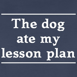 The dog ate my lesson plan Women's T-Shirts - Women's Premium T-Shirt