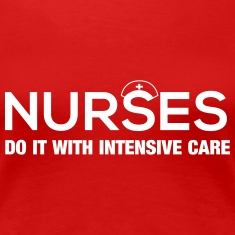 Nurses Do it with Intensive Care Women's T-Shirts