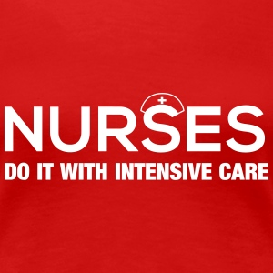 Nurses Do it with Intensive Care Women's T-Shirts - Women's Premium T-Shirt