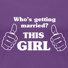 Who's Getting Married. This Girl Women's T-Shirts
