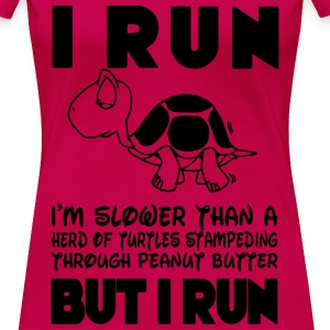 I Run. I'm slower than a turtle but I Run (BW) Women's T-Shirts - Women's Premium T-Shirt