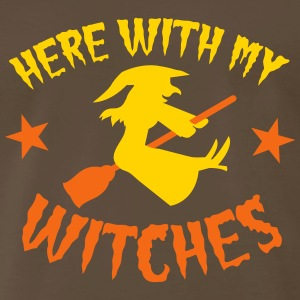 HERE WITH MY WITCHES witch on a broomstick T-Shirts - Men's Premium T-Shirt