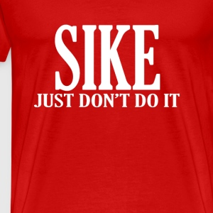 sike_just_dont_do_it_sports_t_shirt - Men's Premium T-Shirt