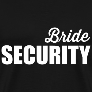 Bride Security T-Shirts - Men's Premium T-Shirt
