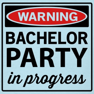 Warning Bachelor Party in Progress T-Shirts - Men's T-Shirt
