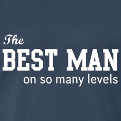 Teh Best Man on So Many Levels T-Shirts