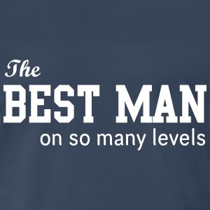 Teh Best Man on So Many Levels T-Shirts - Men's Premium T-Shirt