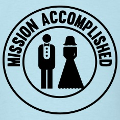 Marriage. Mission Accomplished T-Shirts