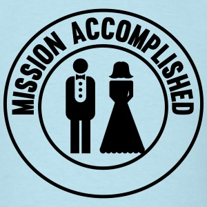 Marriage. Mission Accomplished T-Shirts - Men's T-Shirt