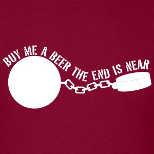 Ball and Chain. Buy me a beer end is near T-Shirts - Men's T-Shirt