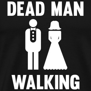 Dead Man Walking T-Shirts - Men's Premium T-Shirt
