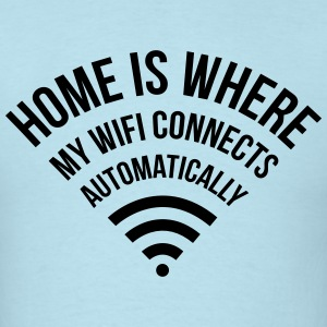 home is where my WIFI connects automatically T-Shirts - Men's T-Shirt