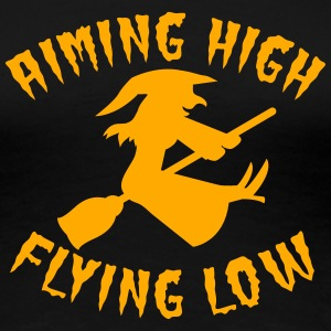 aiming high flying low witch on a broomstick  Women's T-Shirts - Women's Premium T-Shirt