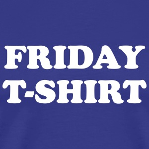 friday t-shirt T-Shirts - Men's Premium T-Shirt