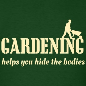 Gardening Helps You Hide the Bodies T-Shirts - Men's T-Shirt