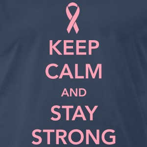 Keep Calm and Stay Strong T-Shirts - Men's Premium T-Shirt