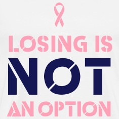 Losing is Not an Option. Breast Cancer T-Shirts
