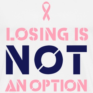 Losing is Not an Option. Breast Cancer T-Shirts - Men's Premium T-Shirt