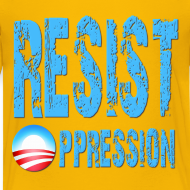 Design ~ Resist Oppression Anti Obama