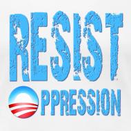 Design ~ Resist Oppression Anti Obama