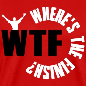 WTF? Where's the finish? T-Shirts - Men's Premium T-Shirt