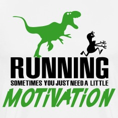 Running - sometimes you need motivation T-Shirts