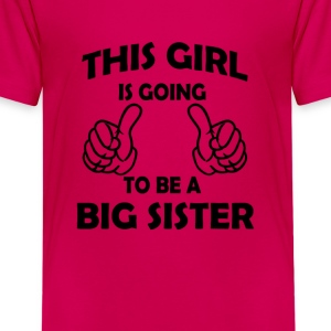 this girl is going to be a big sister  Kids' Shirts - Kids' Premium T-Shirt
